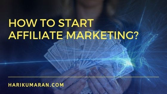 How to start affiliate marketing?