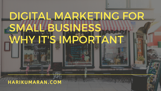 Digital Marketing for Small Business: Why It's Important.